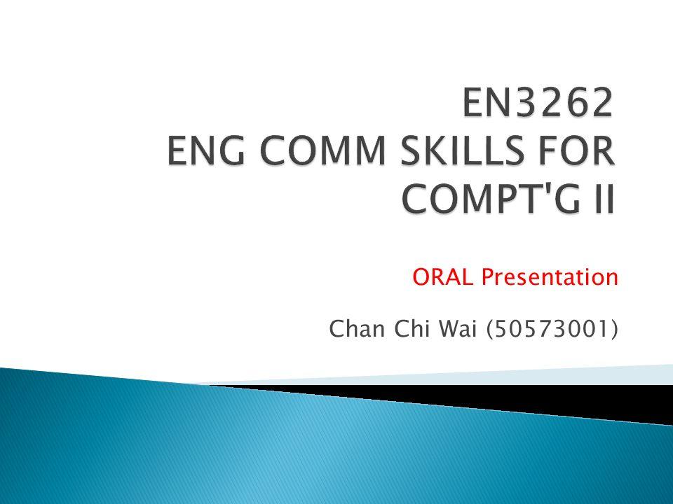 ORAL Presentation Chan Chi Wai (50573001)