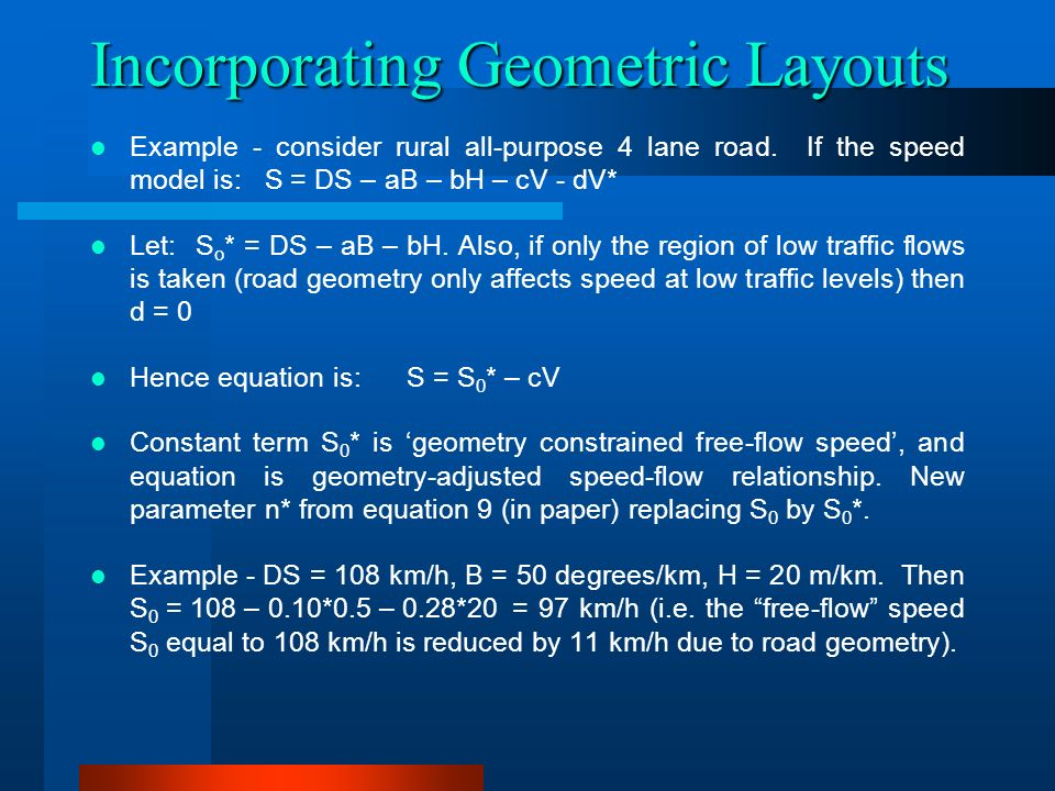 Incorporating Geometric Layouts Example - consider rural all-purpose 4 lane road.