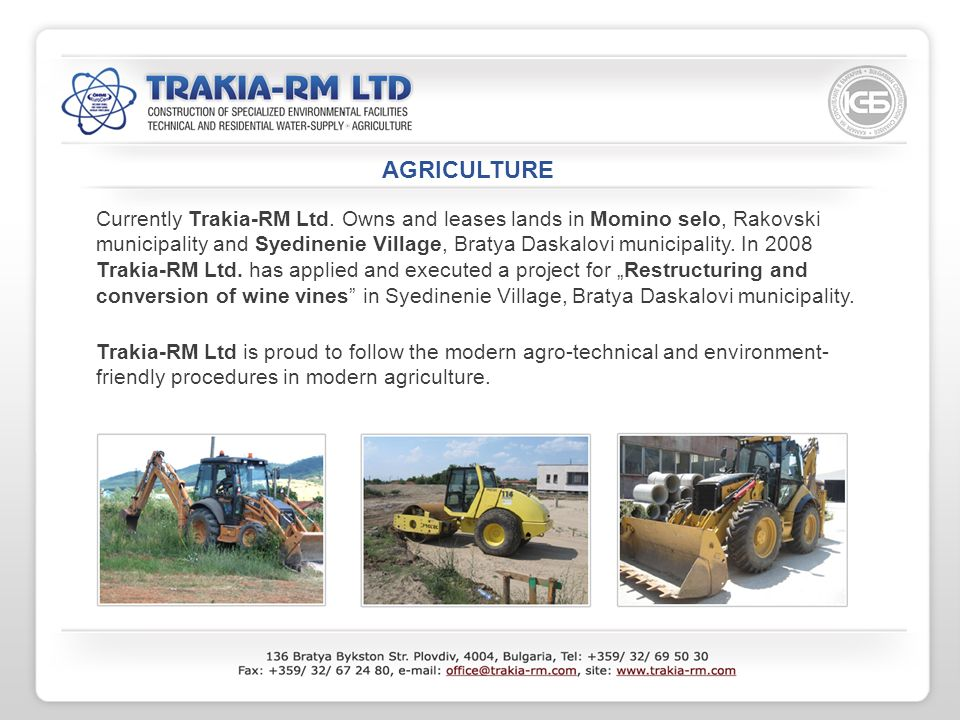 AGRICULTURE Currently Trakia-RM Ltd.