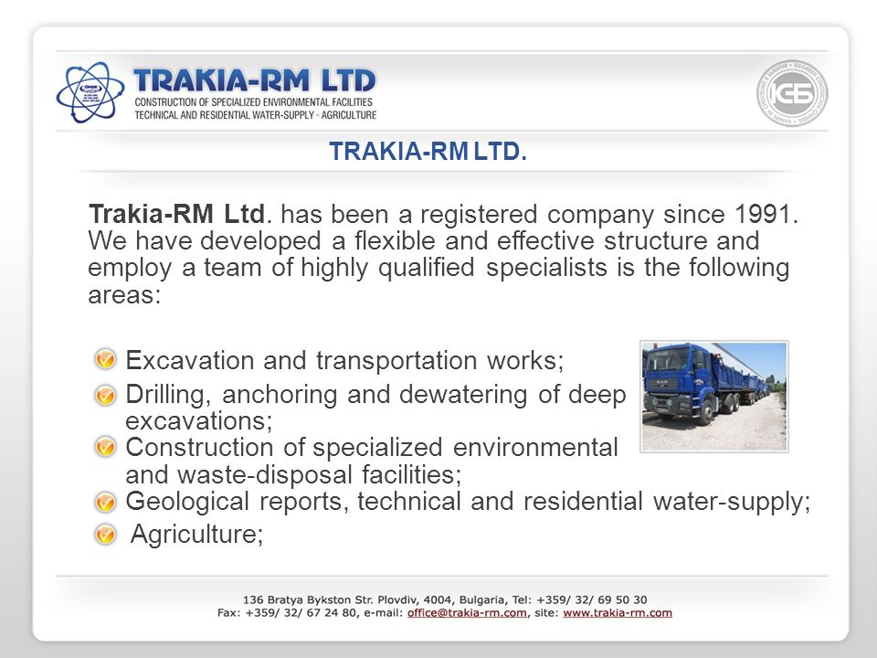 Trakia-RM Ltd. has been a registered company since