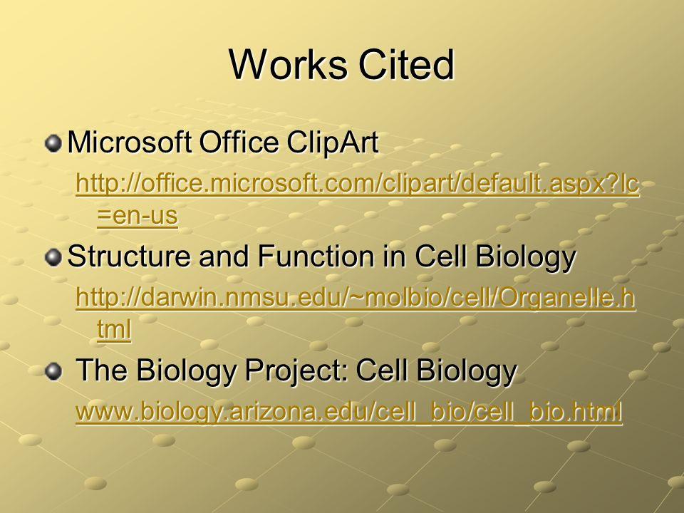 Works Cited Microsoft Office ClipArt http://office.microsoft.com/clipart/default.aspx?lc =en-us http://office.microsoft.com/clipart/default.aspx?lc =e