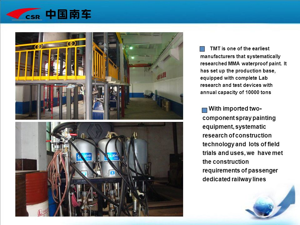 TMT is one of the earliest manufacturers that systematically researched MMA waterproof paint. It has set up the production base, equipped with complet