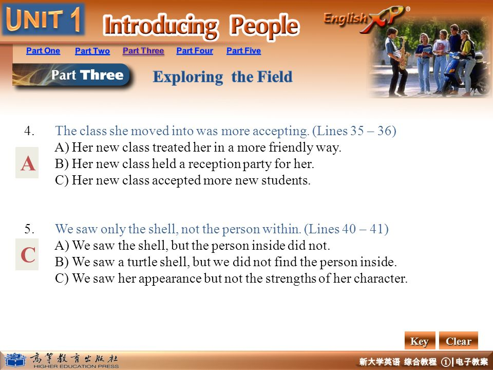 4. The class she moved into was more accepting. (Lines 35 – 36) A) Her new class treated her in a more friendly way. B) Her new class held a reception