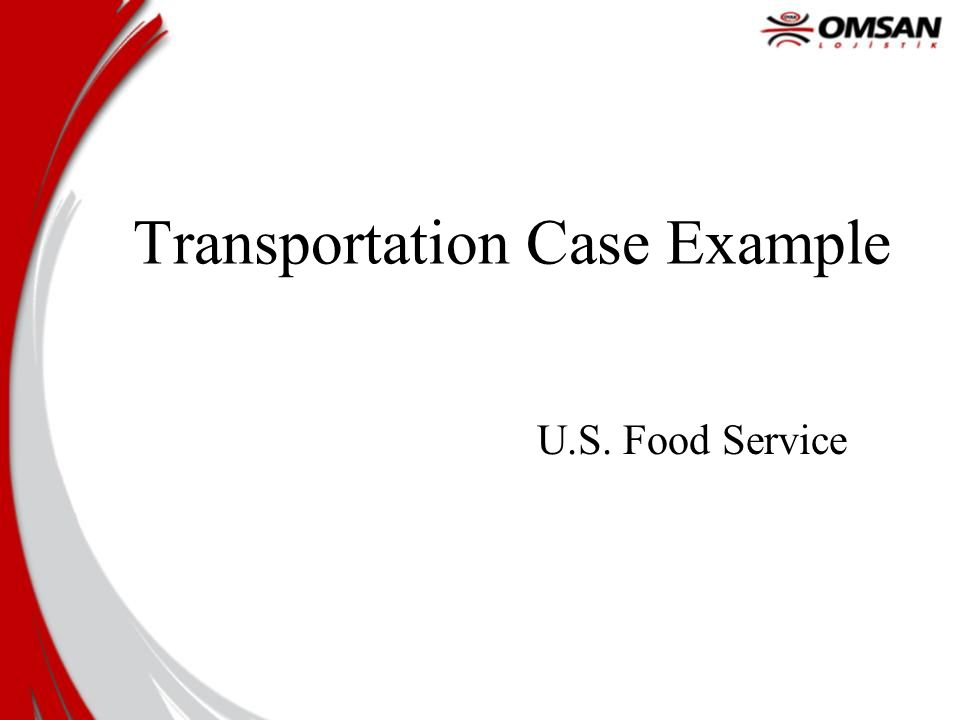Transportation Case Example U.S. Food Service