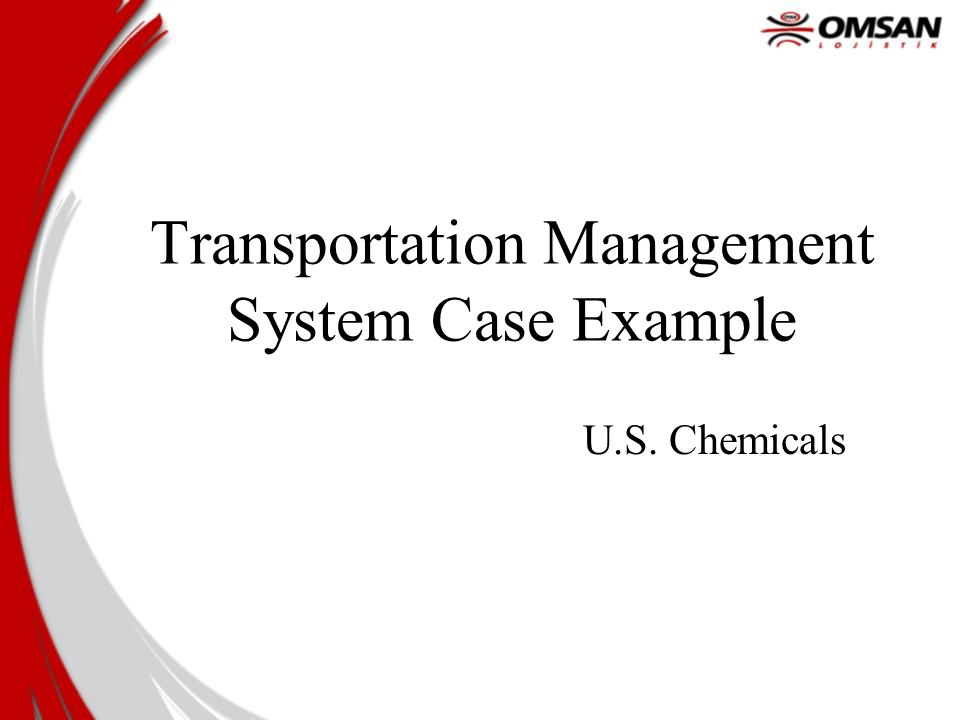 Transportation Management System Case Example U.S. Chemicals