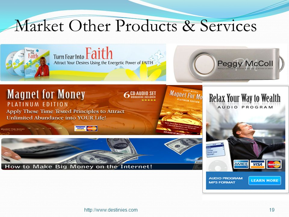 Market Other Products & Services http://www.destinies.com19