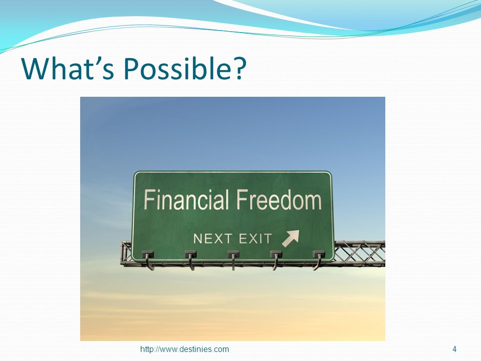 Whats Possible? http://www.destinies.com4