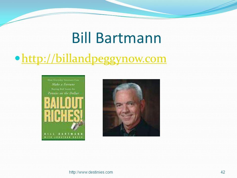 Bill Bartmann http://billandpeggynow.com http://www.destinies.com42