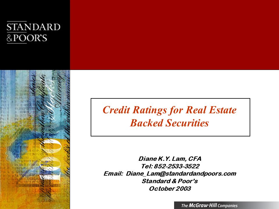 Credit Ratings for Real Estate Backed Securities Diane K.Y.
