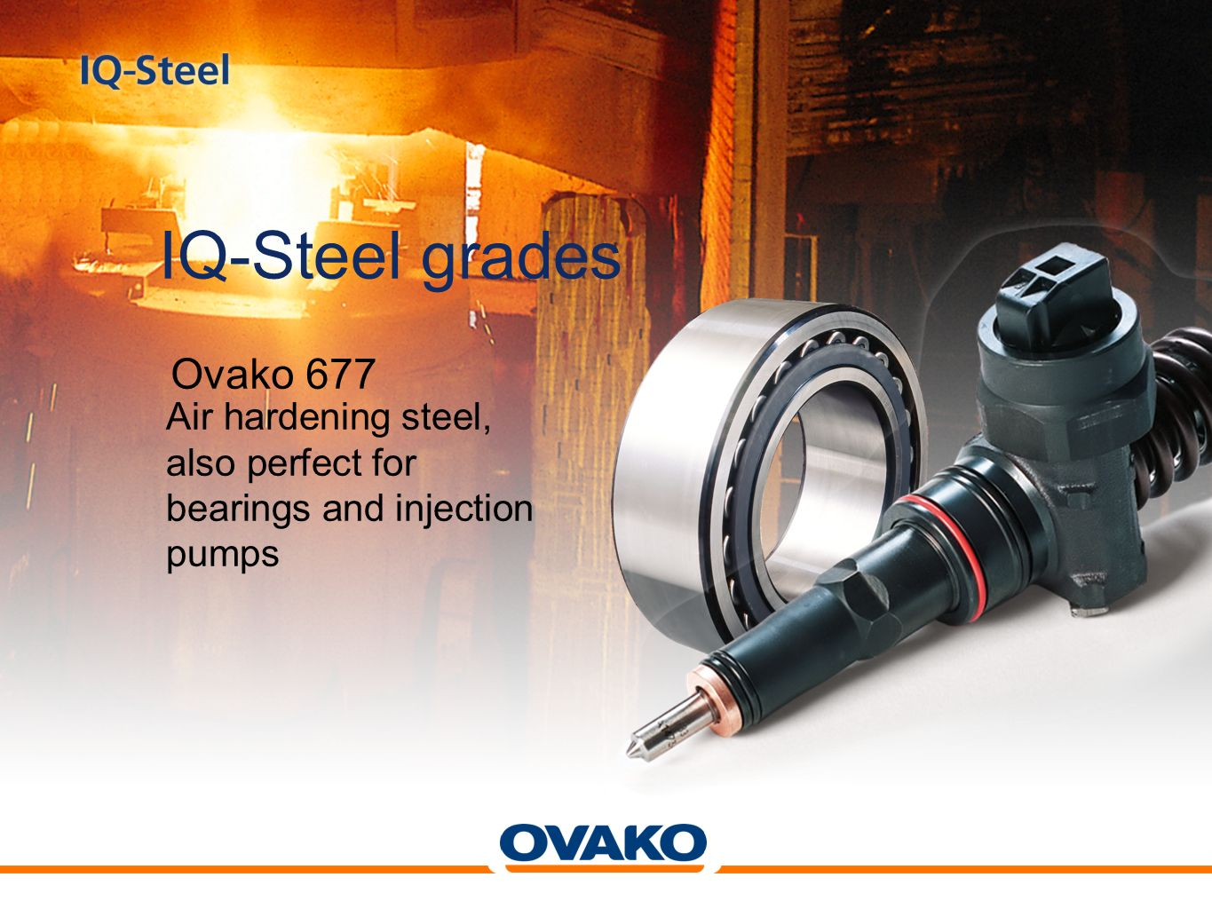 Ovako 677 Air hardening steel, also perfect for bearings and injection pumps