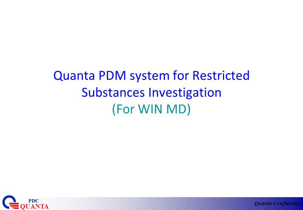 Quanta Confidential QUANTA PDC Quanta PDM system for Restricted Substances Investigation (For WIN MD)