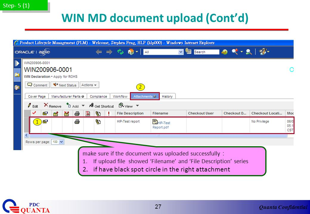 Quanta Confidential QUANTA PDC 27 WIN MD document upload (Contd) Step- 5 (1) make sure if the document was uploaded successfully 1.If upload file show