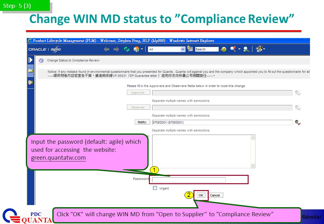 Quanta Confidential QUANTA PDC 29 Change WIN MD status to Compliance Review Step- 5 (3) 1 Input the password (default: agile) which used for accessing