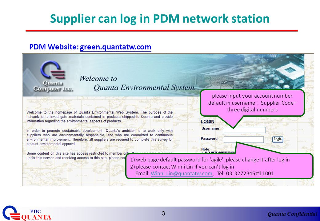 Quanta Confidential QUANTA PDC 3 Supplier can log in PDM network station PDM Website: green.quantatw.com please input your account number default in u