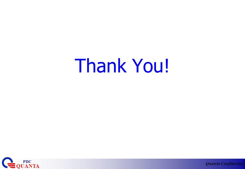Quanta Confidential QUANTA PDC Thank You!