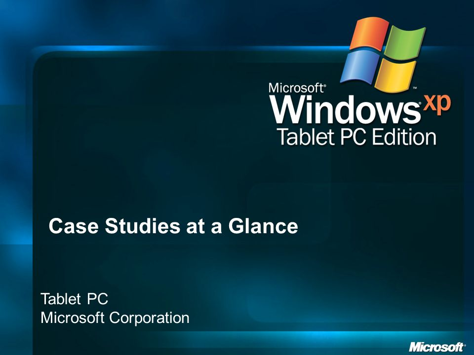Tablet PC Microsoft Corporation Case Studies at a Glance