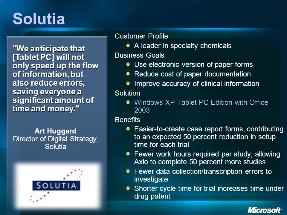 Solutia Customer Profile A leader in specialty chemicals Business Goals Use electronic version of paper forms Reduce cost of paper documentation Impro