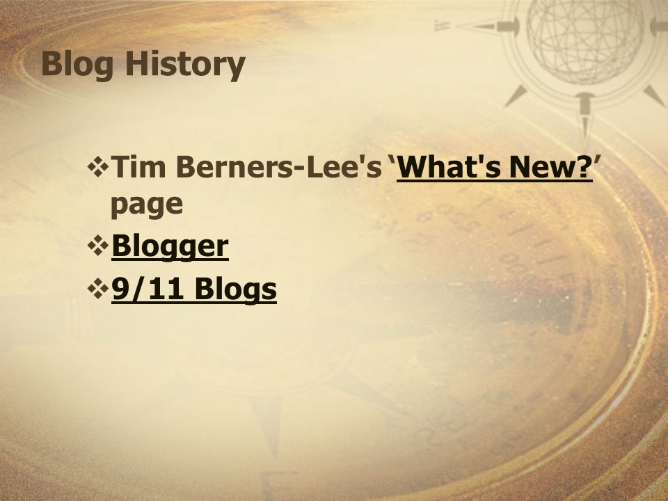 Blog History Tim Berners-Lee s What s New pageWhat s New Blogger 9/11 Blogs