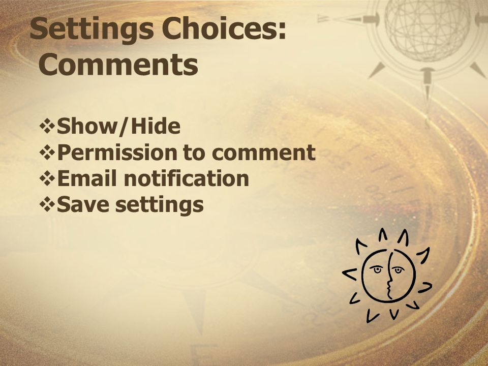 Settings Choices: Comments Show/Hide Permission to comment Email notification Save settings