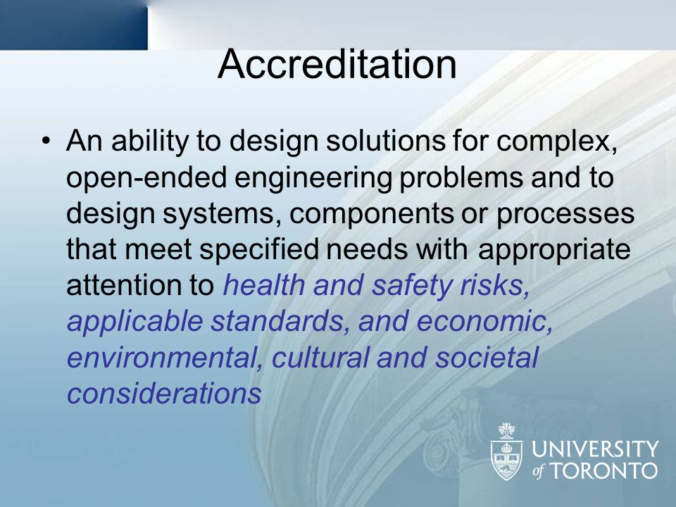 Accreditation An ability to design solutions for complex, open-ended engineering problems and to design systems, components or processes that meet spe