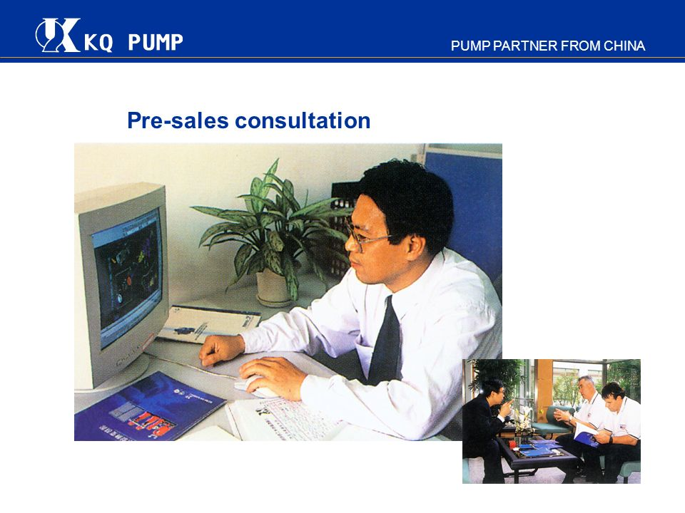 PUMP PARTNER FROM CHINA Pre-sales consultation