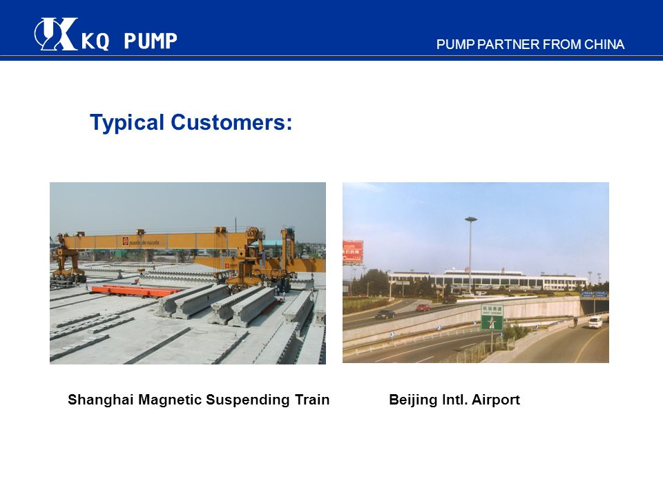 PUMP PARTNER FROM CHINA Chairman Mao Memorial Hall West Lake Waste Water Treatment Plant Typical Customers: