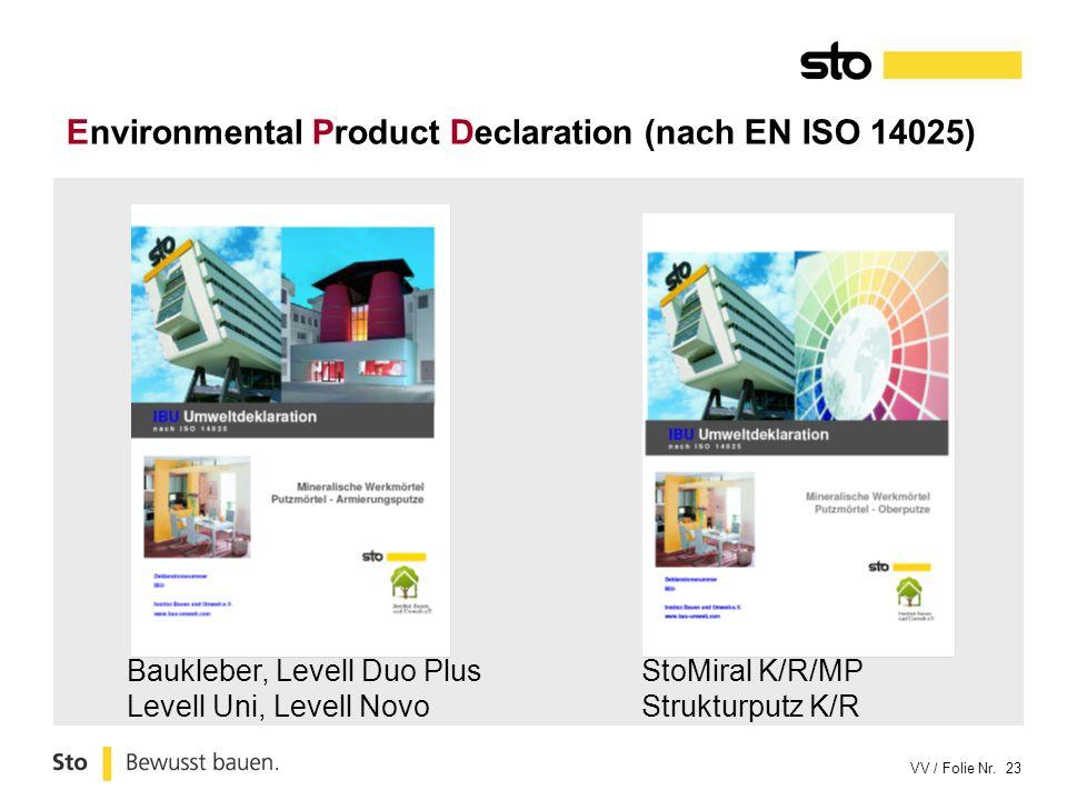 VV / Folie Nr. 23 Environmental Product Declaration (nach EN ISO 14025) Baukleber, Levell Duo Plus Levell Uni, Levell Novo StoMiral K/R/MP Strukturput