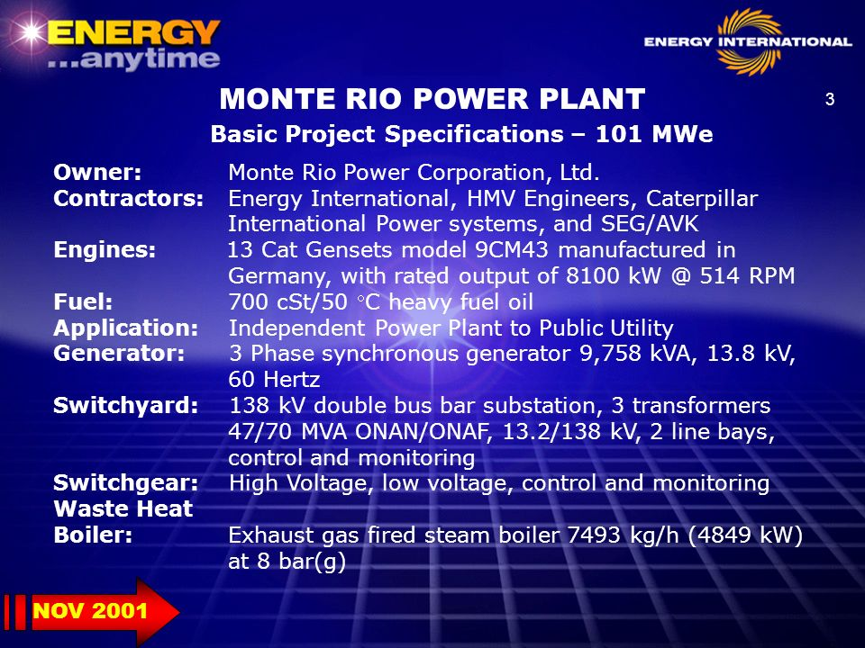 4 MRPC - Chronological Progress Report NOV 2001 STAFFLABORTOTALSTAFFLABORTOTAL HMV97263360 ENERGY INTER.22 CODEMON4327932226264 TERMOTECNICA22325 METAL AMERICA62632 CONELCA124961 CEMEX111223 SECURITY8888 TOTAL83372 MONTERIO 100 MW POWER PLANT PERSONAL EN OBRA DAYNIGHT CONTRACTOR