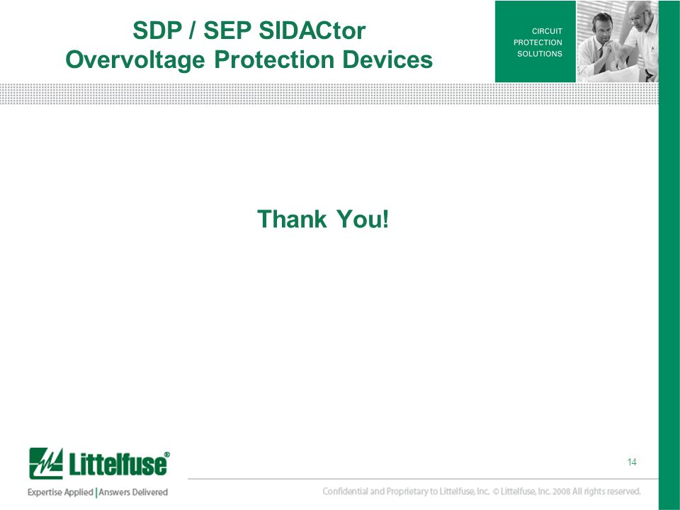 14 Version01_100407 14 Thank You! SDP / SEP SIDACtor Overvoltage Protection Devices