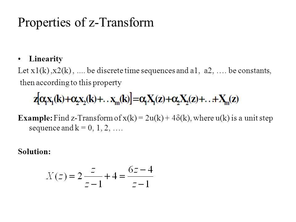 Contd… Time Delay z[x(k D)]= z X(z) where D denotes time delay.