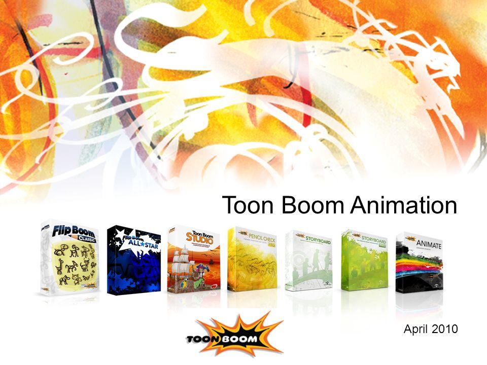 1 © 2010 Toon Boom Animation Inc. Confidential Toon Boom Animation April 2010