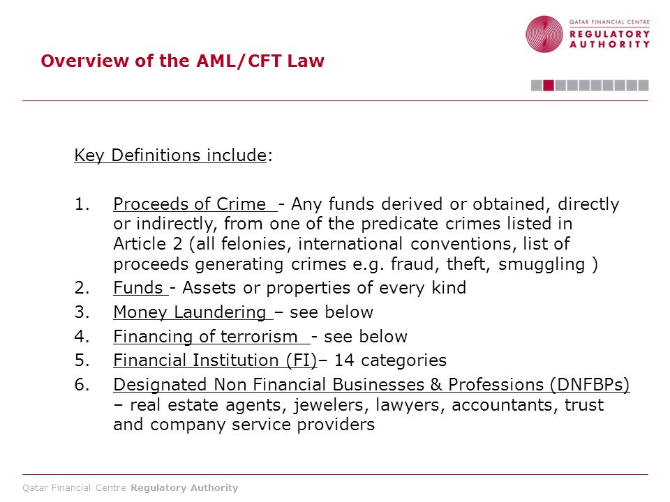 Qatar Financial Centre Regulatory Authority Key legislation and background to the new AML/CFT Rules Law No.