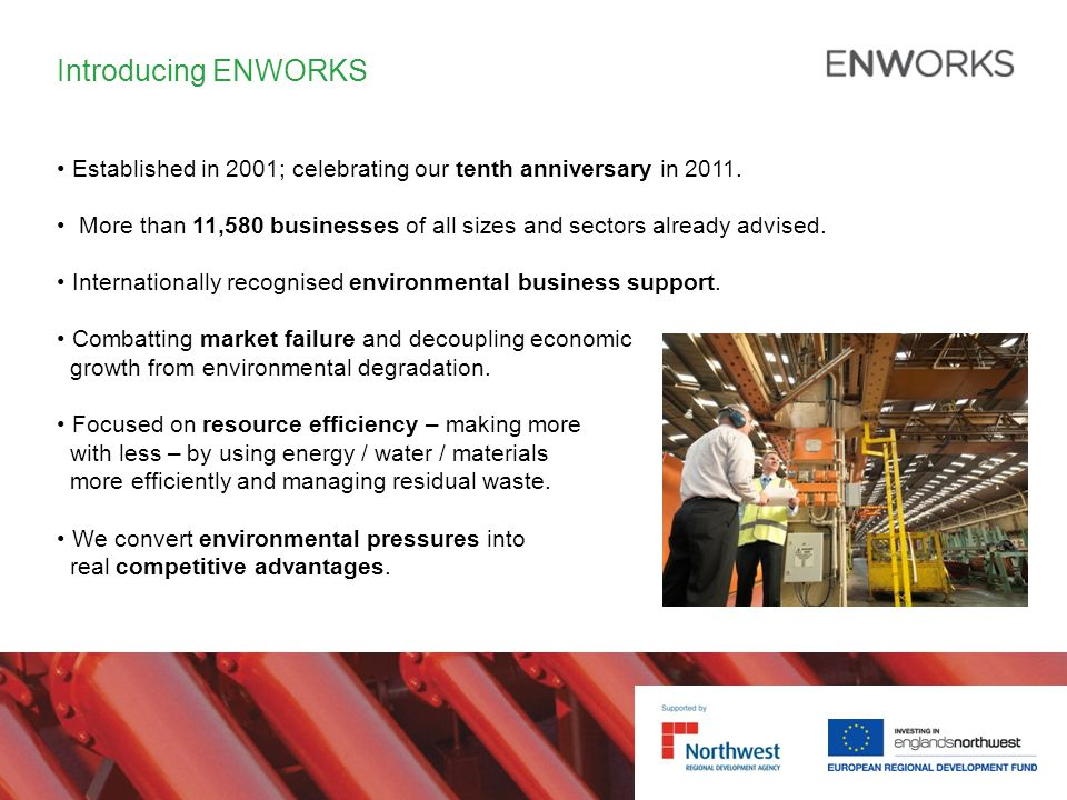 Introducing ENWORKS Established in 2001; celebrating our tenth anniversary in 2011.