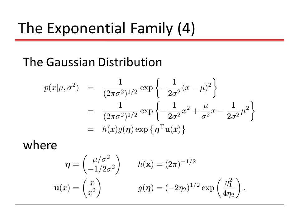 The Exponential Family (4) The Gaussian Distribution where