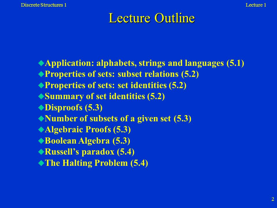 Lecture 1Discrete Structures 1 13 Note that the elements of a set can themselves be sets.