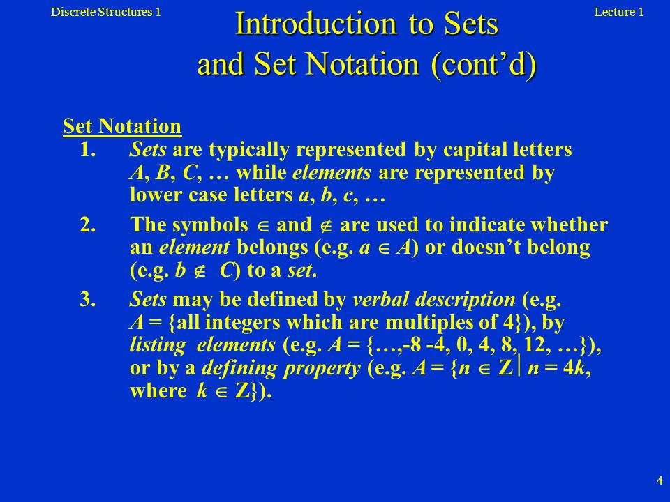 Lecture 1Discrete Structures 1 55 Let A, B, and C be any subsets of a universal set U.