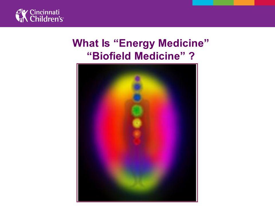 What Is Energy MedicineBiofield Medicine