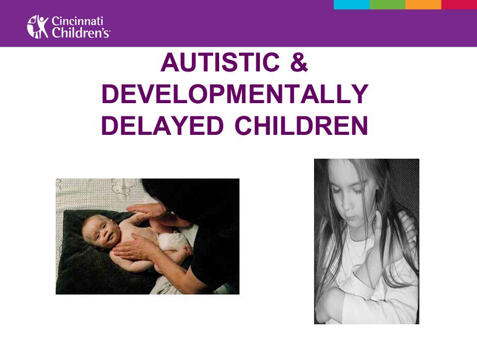 AUTISTIC & DEVELOPMENTALLY DELAYED CHILDREN