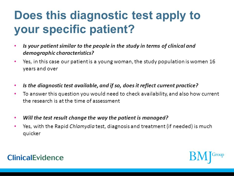 Does this diagnostic test apply to your specific patient? Is your patient similar to the people in the study in terms of clinical and demographic char