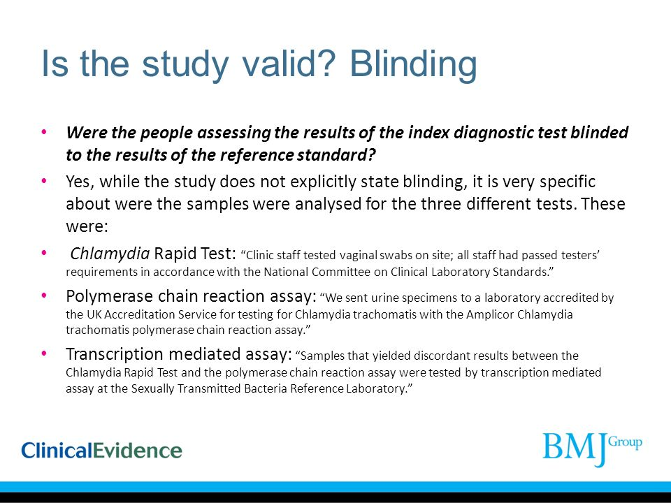Is the study valid? Blinding Were the people assessing the results of the index diagnostic test blinded to the results of the reference standard? Yes,