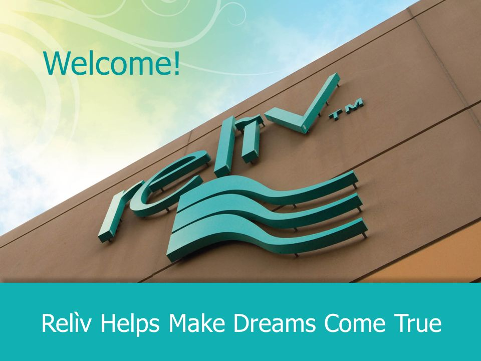 Welcome! Relìv Helps Make Dreams Come True
