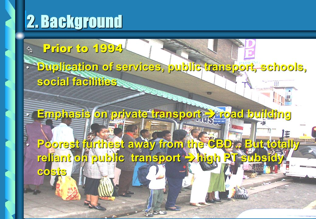 Prior to 1994 Prior to 1994 Duplication of services, public transport, schools, social facilities Duplication of services, public transport, schools,
