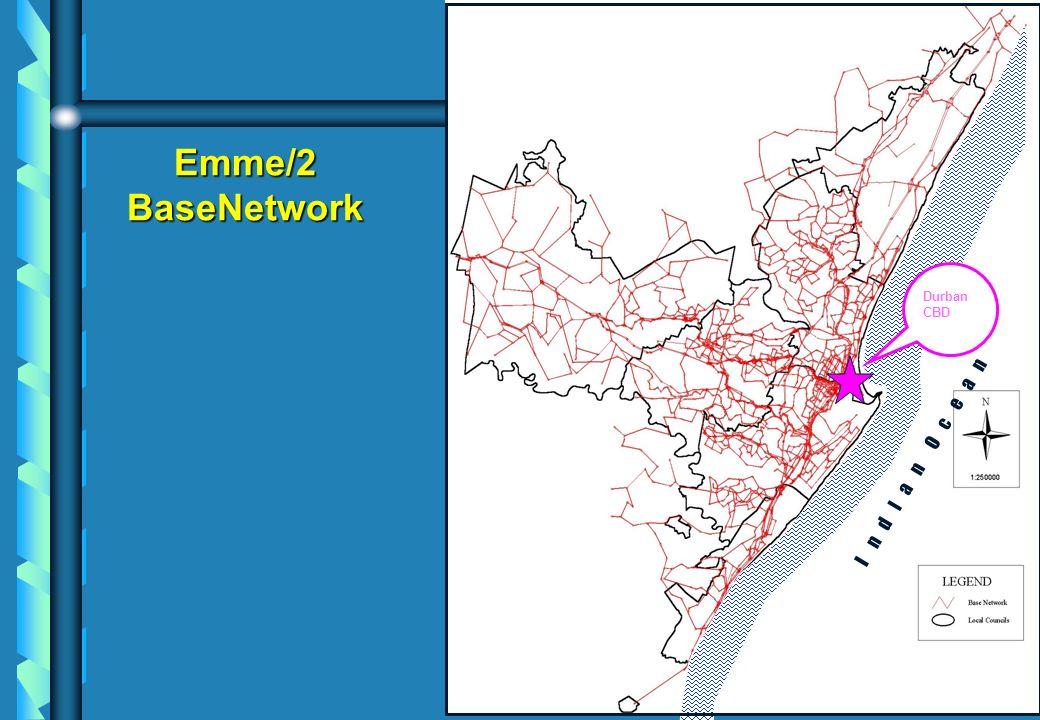Emme/2 BaseNetwork I n d I a n O c e a n Durban CBD