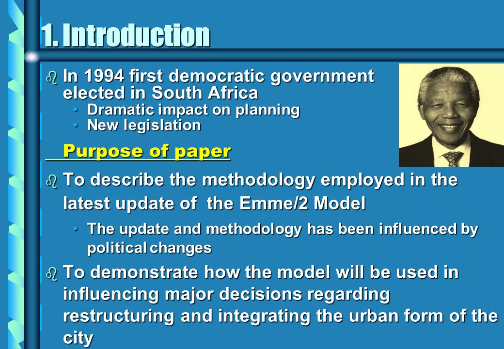 b In 1994 first democratic government elected in South Africa Dramatic impact on planningDramatic impact on planning New legislationNew legislation Pu