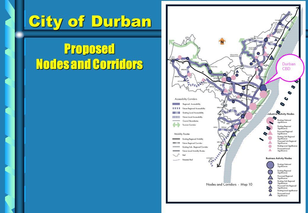 I n d I a n O c e a n Durban CBD Proposed Nodes and Corridors City of Durban