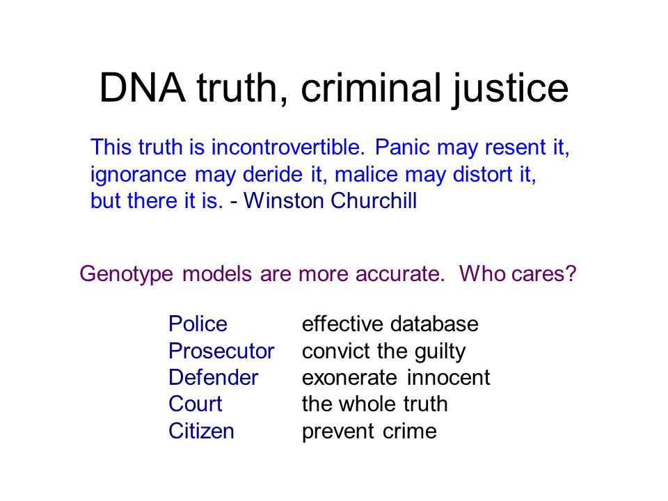 DNA truth, criminal justice This truth is incontrovertible.
