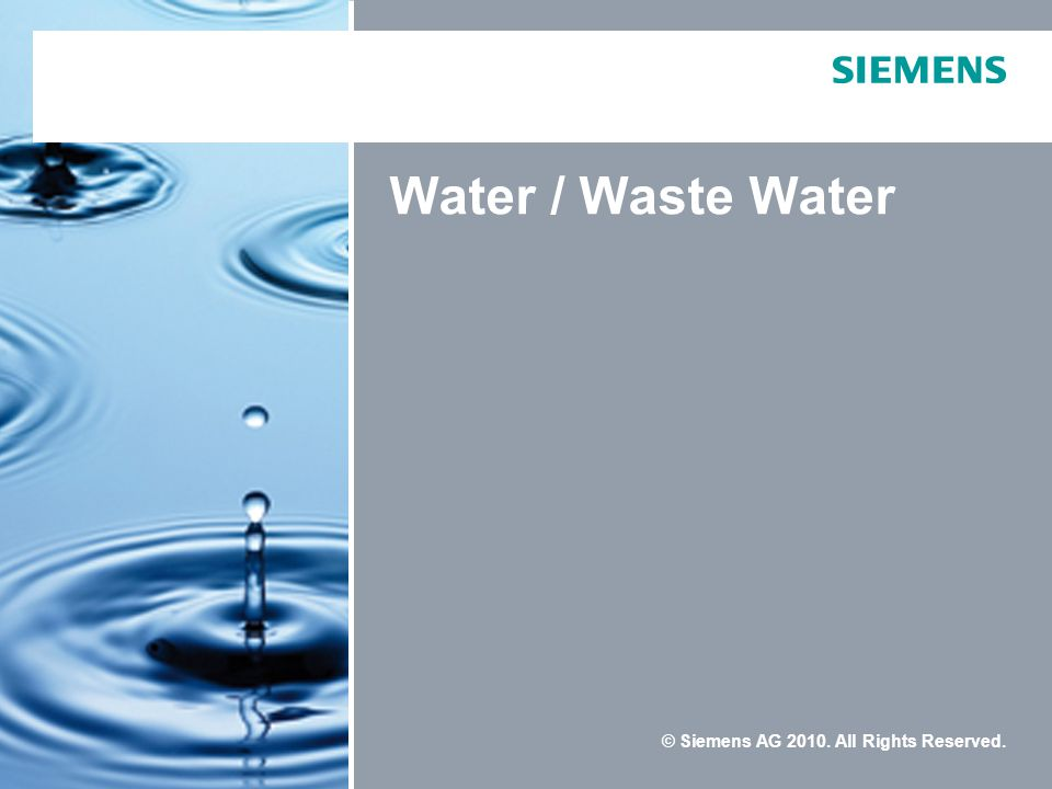 © Siemens AG 2010. All Rights Reserved. Water / Waste Water