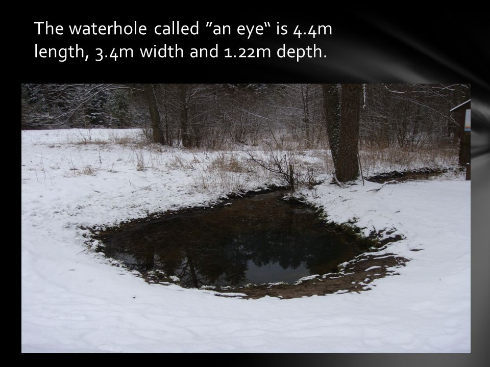 The temperature of the spring water is about 8-9°C and general mineralization is about 120.45 mg/l.