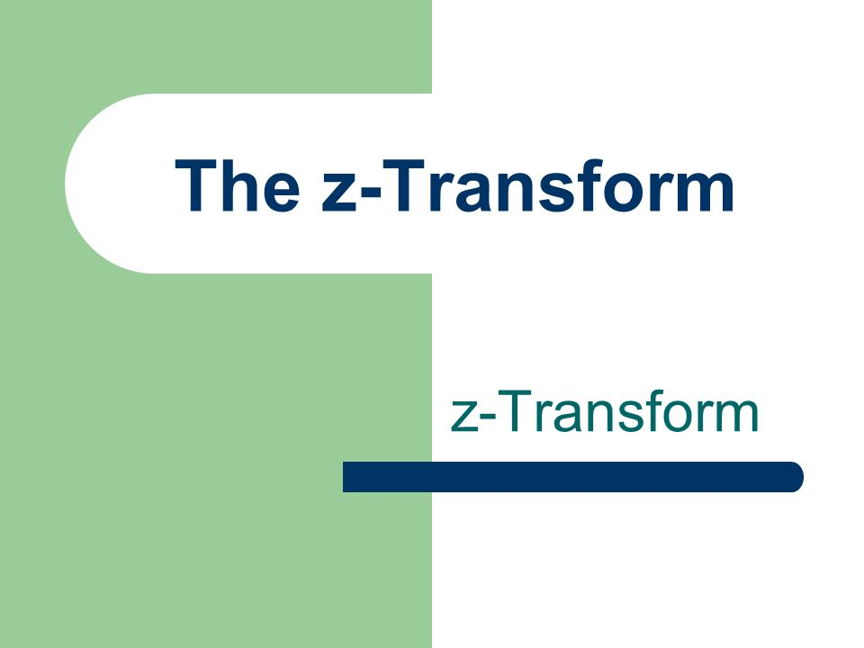 Definition The z-transform of sequence x(n) is defined by Let z = e j. Fourier Transform