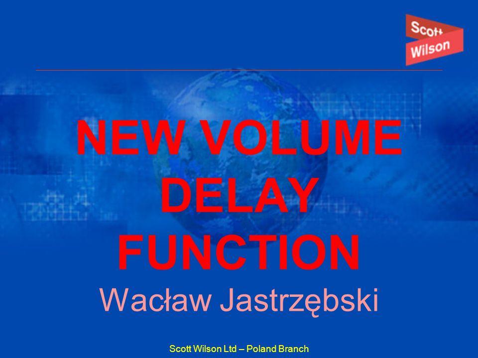 Scott Wilson Ltd – Poland Branch NEW VOLUME DELAY FUNCTION Wacław Jastrzębski